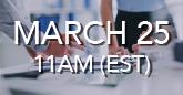 March 25 (11am EST)