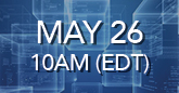 May 26, 10AM (EDT)